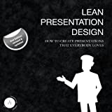 img - for Lean Presentation Design: How to create presentations that everybody loves book / textbook / text book