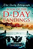 D-DAY LANDINGS: With Introduction by John Keegan