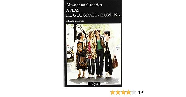 Atlas de geografía humana Andanzas de Almudena Grandes 1 oct 1998 Tapa blanda: Amazon.es: Libros