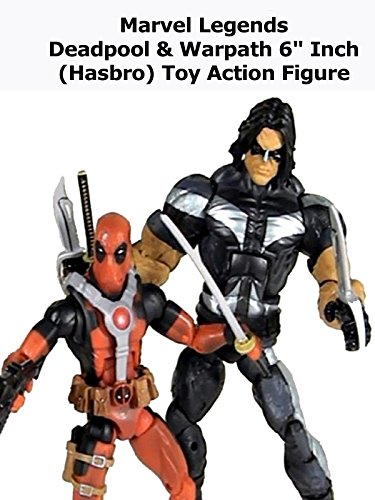 Review: Marvel Legends Deadpool & Warpath 6' Inch (Hasbro) Toy Action Figure