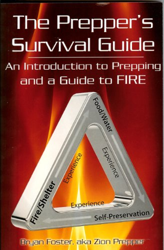 The Survival Triangle - An Introduction to Prepping and a Guide to Fire: The Prepper's Survival Guide