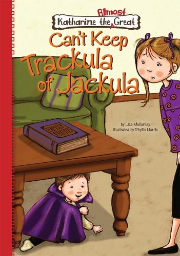Book 6: Can't Keep Trackula of Jackula (Katherine the Almost Great) ebook