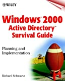 Windows 2000 Active Directory Survival Guide, Richard Schwartz, 047135600X