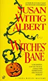 Witches' Bane: A China Bayles Mystery
