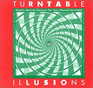 Turntable Illusions: Kinetic Optical Illusions for Your Record Turntable
