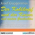 Der Kohlkopf und der Kaiser und andere Geschichten | Josef Guggenmos