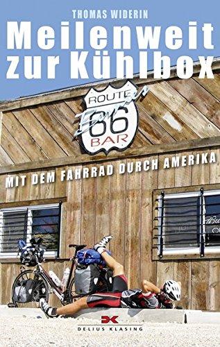 Meilenweit zur Kühlbox: Mit dem Fahrrad durch Amerika