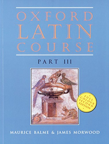 Oxford Latin Course, Part 3, 2nd Edition (Plant Biology 1st Edition)