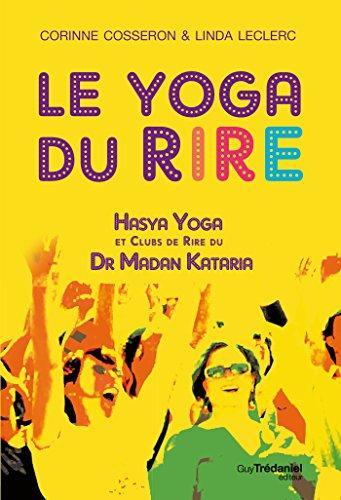 Amazon.com: Le yoga du rire: Hasya yoga et clubs de rire du ...