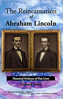 The Reincarnation of Abraham Lincoln: Historical Evidence of Past Lives by [Salva, Richard]