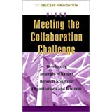 Meeting the Collaboration Challenge: Developing Strategic Alliances Between Nonprofit Organizations and Businesses