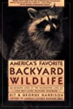 America's Favorite Backyard Wildlife, Kit Harrison and George H. Harrison, 0671639722