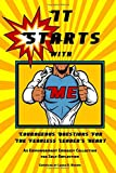 img - for It Starts with Me: Courageous Questions for the Fearless Leader's Heart book / textbook / text book