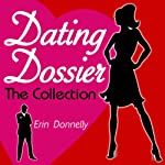 Dating Dossier: The Complete Dating Collection | Erin Donnelly