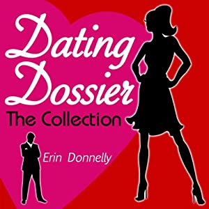 Dating Dossier: The Complete Dating Collection Audiobook