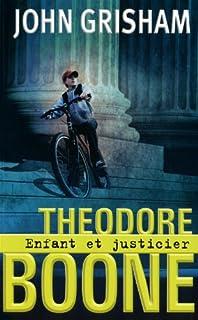 Theodore Boone : enfant et justicier, Grisham, John