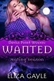 Wanted: Mating Season (Devils Point Wolves Book 3)