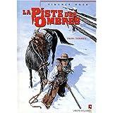 PISTE DES OMBRES T02 (LA): TROIS TOMBES