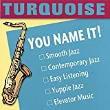 You Name It! by Turquoise (2006-06-06)