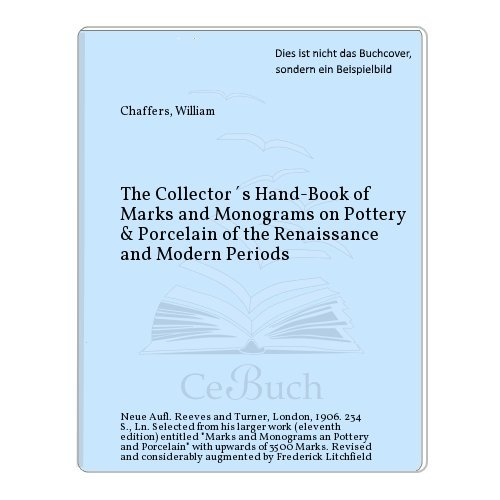 - THE COLLECTOR'S HAND-BOOK OF MARKS AND MONOGRAMS ON POTTERY AND PORCELAIN OF THE ROMANTIC AND MODERN PERIODS.