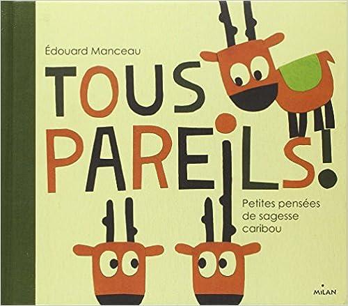 Download Online Tous pareils ! petites leçons de sagesse caribou pdf