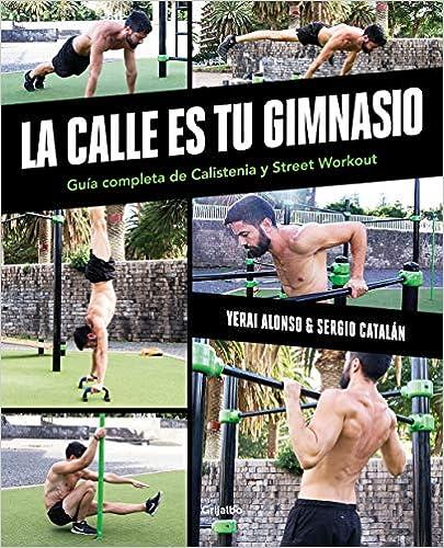 La calle es tu gimnasio de Yerai Alonso y Sergio Catalán