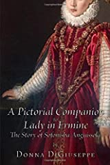 A Pictorial Companion to Lady in Ermine: The Story of Sofonisba Anguissola Paperback
