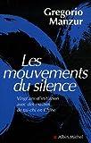 Les mouvements du silence : Vingt ans d'initiation avec des maîtres de tai-chi en Chine