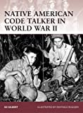 Native American Code Talker in World War II, Ed Gilbert, 1846032695