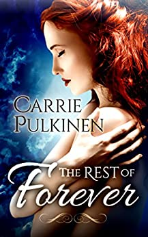 The Rest of Forever by [Pulkinen, Carrie]