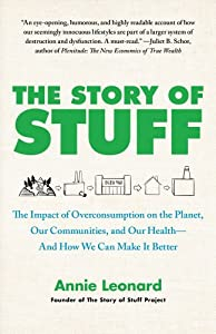 Paperback The Story of Stuff: The Impact of Overconsumption on the Planet, Our Communities, and Our Health-And How We Can Make It Better Book