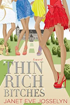 Thin Rich Bitches by [Josselyn, Janet Eve]