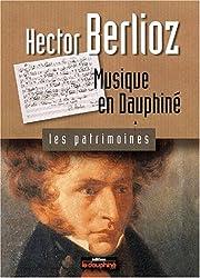 Hector Berlioz : Musique en Dauphiné