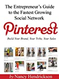 Pinterest - Build Your Brand, Your Tribe, Your Sales (2nd Ed)