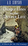 Danger Lines in the Deeper Life, A. B. Simpson, 0875094406