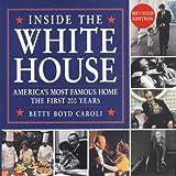 Inside the White House, Betty B. Caroli, 1558598189