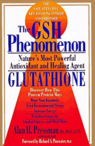The Gsh Phenomenon: Nature's Most Powerful Antioxidant and Healing Agent                       Nditions