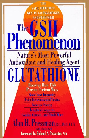 The Gsh Phenomenon: Nature's Most Powerful Antioxidant and Healing Agent                       Nditions (Best To Take Glutathione)