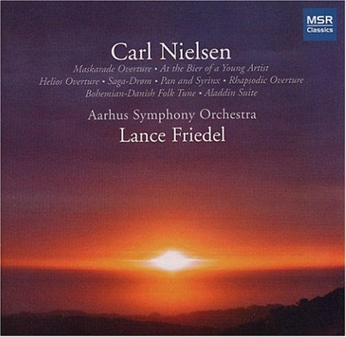 Nielsen: Orchestral Music - Aladdin Suite, An Imaginary Journey to the Faroe Islands, At the Bier of a Young Artist, Bohemian-Danish Folk Tune, Helios Overture, Maskarade Overture, Pan & Syrinx, Saga-Drom by MSR Classics
