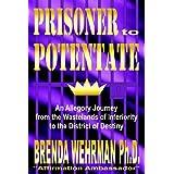 Prisoner to Potentate