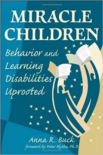 Miracle Children: Behavior and Learning Disabilities Uprooted