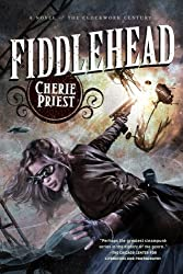 Fiddlehead (The Clockwork Century Book 5)