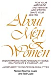 About Men & Women: How Your Masculine and Feminine Archetypes Shape Your Destiny.  Understanding your Personality, Goals, Relationships & Stages of Life.  A Complement to the Psychological Types.