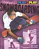 Play-by-Play Snowboarding, Jon Lurie, 0822539373