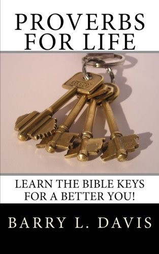 Proverbs for Life: Learn the Bible Keys for a Better You!