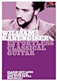 hot licks - William Kanengiser: Effortless Classical Guitar