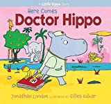 img - for Here Comes Doctor Hippo: A Little Hippo Story book / textbook / text book