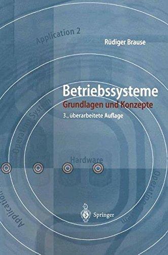 Betriebssysteme: Grundlagen Und Konzepte Taschenbuch – 4. Oktober 2013 Rüdiger Brause Springer 3540009000 COMPUTERS / User Interfaces