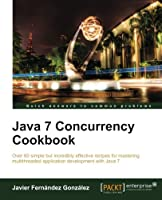 Java 7 Concurrency Cookbook Front Cover