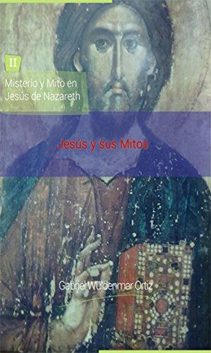Jesús y sus mitos (Spanish Edition) (Infierno El De Gabriel)